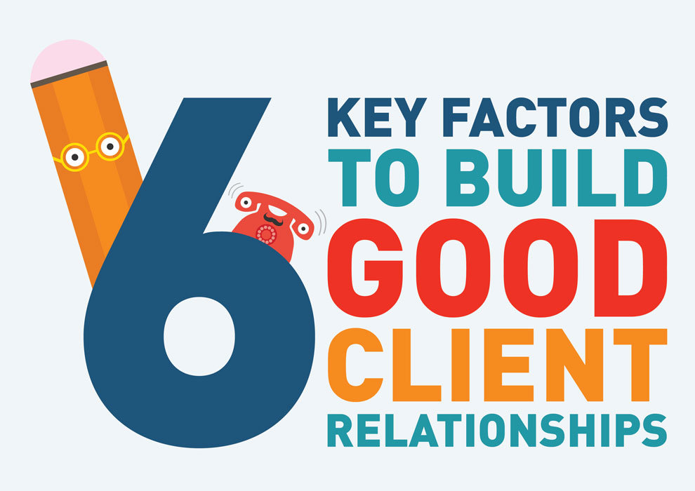 6 Key Factors to Build Excellent Client Relationships WILDDESIGN