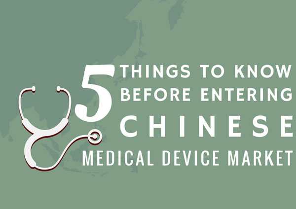 Thing to Know When Entering Chinese Medical Device Market