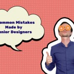 5 Common Mistakes Made by Junior Designers