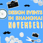 Design Events in Shanghai: November