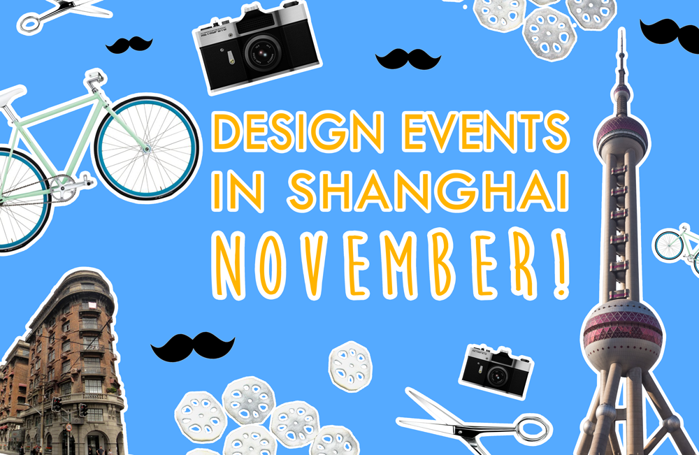 Design Events Shanghai November | WILDDESIGN