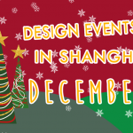 Design Events in Shanghai: December