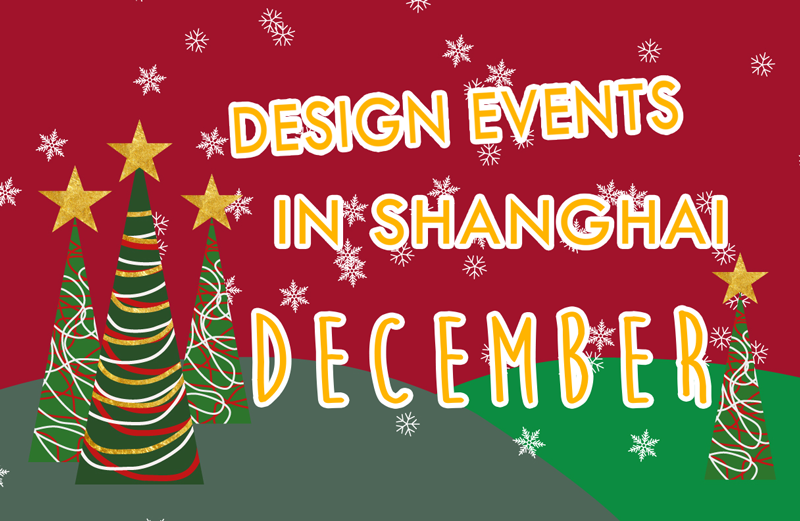 Design Events Shanghai December | WILDDESIGN
