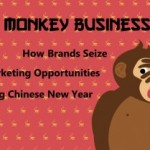 Monkey Business: How Brands Seize Marketing Opportunities During Chinese New Year?
